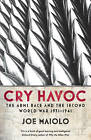 Cry Havoc: The Arms Race and the Second World War, 1931-41 by Joe Maiolo (Paperback, 2009)