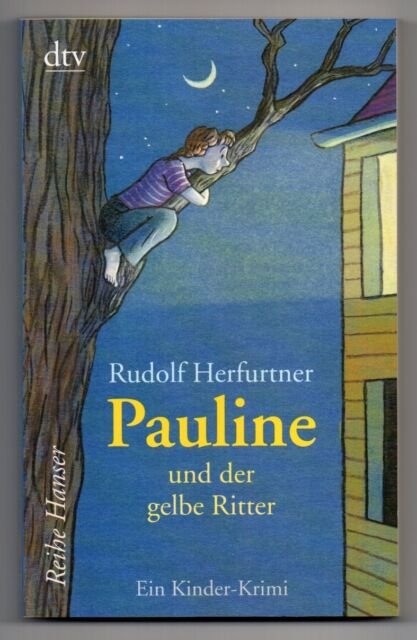 Pauline und der gelbe Ritter von Rudolf Herfurtner * Taschenbuch Neuwertig