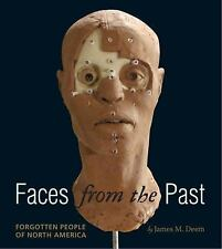 Faces from the Past: Forgotten People of North America, Deem, James M., Excellen