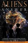 Aliens Answer: A Telepathic Call Results in Astounding, Beautiful, Mind-Bending Conversations with Non-Earth Beings by MS Mary Barr, MR J Steven Reichmuth (Paperback / softback, 2013)