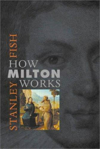 How Milton Works by Fish, Stanley