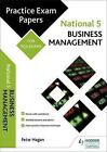 National 5 Business Management: Practice Papers for SQA Exams by Alistair Wylie, Peter Hagan (Paperback, 2016)