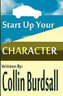 Start Up Your Character by Collin Burdsall (Paperback / softback, 2011)