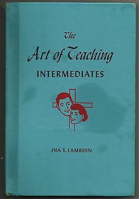Vintage 1955 The Art Of Teaching Intermediates Ina S. Lambdin Hardback Book