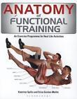 Anatomy of Functional Training von Katerina Spilio und Erica Gordon-Mallin (2014, Taschenbuch)