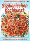 Aromen und Gaumenfreuden der sizilianischen Kochkunst (2015, Kunststoffeinband)