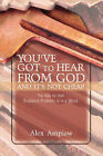 You've Got to Hear from God and It's Not Cheap by Alex Ampiaw (Paperback / softback, 2007)
