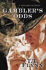 Gambler's Odds: A Western Quartet by T T Flynn (Hardback, 2015)