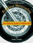 Proficient Motorcycling : The Ultimate Guide to Riding Well by David L. Hough (2000, Paperback)