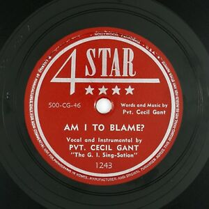 PVT. CECIL GANT Am I To Blame/Soft And Mellow 10IN 1950 BLUES VG++  LISTEN!!!!!!