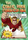 The Comic Book Curriculum: Using Comics to Enhance Learning and Life by James Rourke (Paperback, 2010)