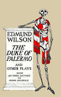 The Duke of Palermo: And Other Plays, with an Open Letter to Mike Nichols by Edmund Wilson (Paperback / softback, 1999)