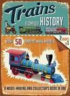 A Complete History: Trains: a Complete History by Philip Steele (2014, Paperback)