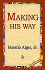 Making His Way by Horatio Alger (Hardback, 2006)