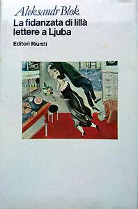 ALEKSANDR-BLOK-LA-FIDANZATA-DI-LILLa-LETTERE-A-LJUBA-EDITORI-RIUNITI-1981