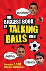 The Biggest Book of Talking Balls Ever!: More Than 1,500 Hilarious Sport Quotes by Adrian Besley (Paperback, 2016)