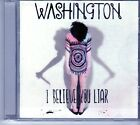 (EK310) Washington, I Believe You Liar - 2011 CD