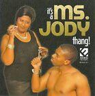 It's a Ms. Jody Thang by Ms. Jody (CD, Feb-2009, Ecko Records)