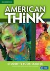 American Think Starter Student's Book: Starter by Jeff Stranks, Herbert Puchta, Peter Lewis-Jones (Paperback, 2016)