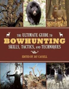 Ultimate-Guide-to-Bowhunting-Skills-Tactics-and-Techniques-Paperback-by-Ca