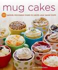 Mug Cakes: 100 Speedy Treats to Satisfy Your Sweet Tooth by Leslie Bilderback (Paperback, 2013)