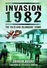 Invasion 1982: The Falkland Islanders Story by Graham Bound (Paperback, 2016)