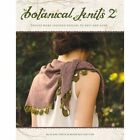 Botanical Knits 2: Twelve More Inspired Designs to Knit and Love by Alana Dakos (Paperback, 2014)
