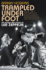 Trampled Under Foot: The Power and Excess of Led Zeppelin by Barney Hoskyns (Paperback, 2013)