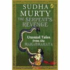 The Serpent's Revenge: Unusual Tales from the Mahabharata by Sudha Murty (Paperback, 2016)