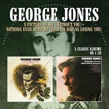 GEORGE JONES - A PICTURE OF ME (WITHOUT YOU)/NOTHING EVER HURT ME (HALF AS BAD A