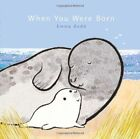 When You Were Born by Emma Dodd (Paperback, 2014)