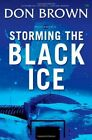 Storming the Black Ice by Don Brown (Paperback, 2014)