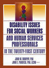 Disability Issues for Social Workers and Human Services Professionals in the Twenty-First Century by John T. Pardeck, John W. Murphy, Jean A. Pardeck (Paperback, 2005)