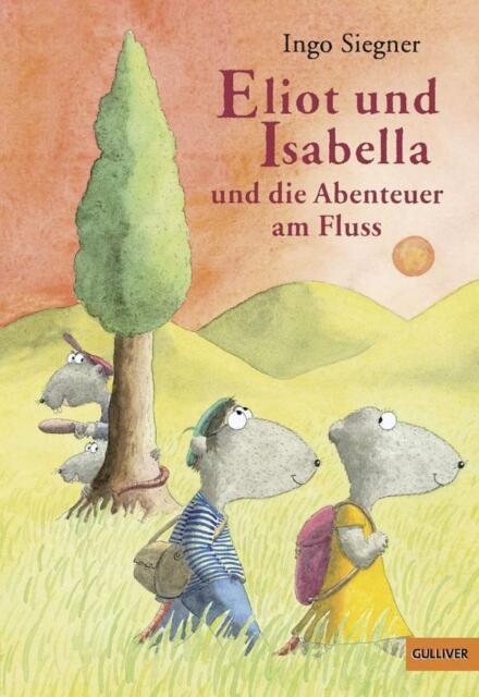 Eliot und Isabella und die Abenteuer am Fluss von Ingo Siegner (2015,...