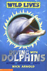 Diving with Dolphins by Nick Arnold (Paperback, 2003)