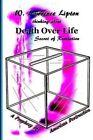 Death Over Life: Secret of Revelation: A Prophecy of America's Destruction by Prof W Lawrence Lipton (Paperback / softback, 2014)