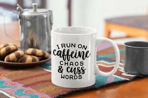 Coffee Lovers Funny Coffee Mug I Run On Caffeine Chaos And Cuss Words