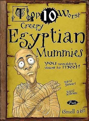 Creepy Egyptian Mummies: You Wouldn't Want To Meet by David Stewart...
