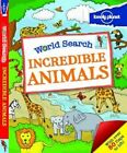World Search - Incredible Animals by Lonely Planet (Hardback, 2014)
