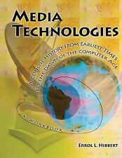 Media Technologies: A Concise History from Earliest Times to the Dawn of the Com