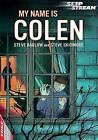 My Name is Colen by Steve Skidmore, Steve Barlow (Paperback, 2014)