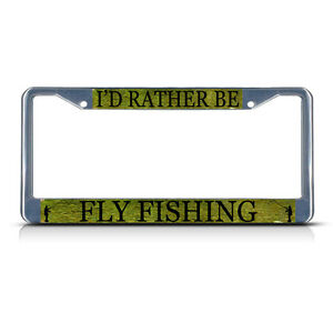I/'d rather be FLY FISHING rod reel License Plate Frame