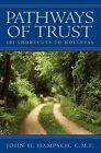 Pathways of Trust: Trusting God in All Things by C.M.F. Hampsch, H. John (Paperback, 2003)