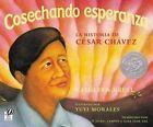 Cosechando Esperanza: La Historia de Cesar Chavez by Kathleen Krull (Paperback, 2003)
