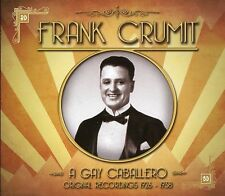 FRANK CRUMIT A GAY CABALLERO CD - THE GIRL FRIEND, PRETTY LITTLE DEAR & MORE