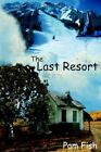 The Last Resort 9781420882278 by Pam Fish Book