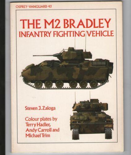 M2 BRADLEY INFANTRY FIGHTING VEHICLE, OSPREY VANGUARD 43,  NEW BOOK SALE $13.85