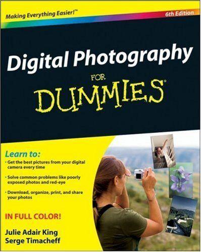 Digital Photography For Dummies by Julie Adair King, Serge Timacheff 1
