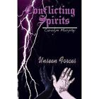 Conflicting Spirits: Unseen Forces by Carolyn Murphy (Paperback / softback, 2013)