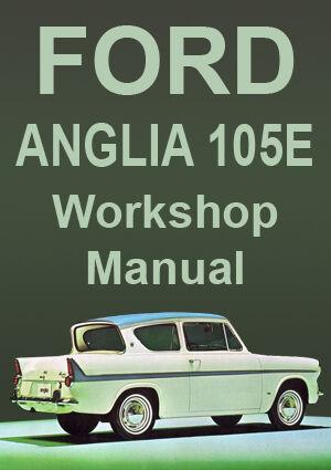 1959-1968 FORD ANGLIA 105E WORKSHOP MANUAL